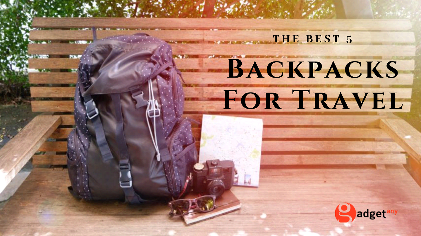 The Best 5 Backpacks For Travel