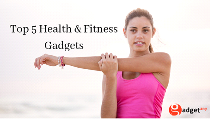 Top 5 Health and Fitness Gadgets